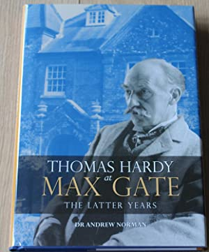 Thomas Hardy at Max Gate. The Latter Years.