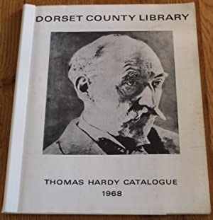 Thomas Hardy Catalogue. A List of Books By and About Thomas Hardy O.m., (1840-1928) in Dorset Cou...