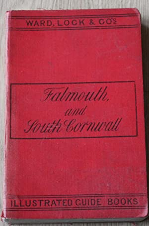 A Pictorial and Descriptive Guide to Falmouth, The Lizard, Truro, Fowey and South Cornwall, With ...