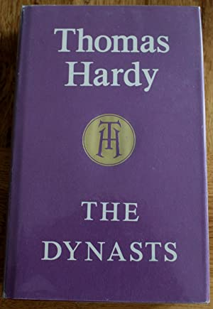 The Dynasts. An Epic-Drama of the War with Napoleon in Three Parts, Nineteen Acts, and One Hundre...