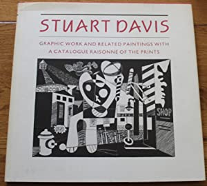 Stuart Davis. Graphic Work and Related Paintings with a Catalogue Raisonne of the Prints