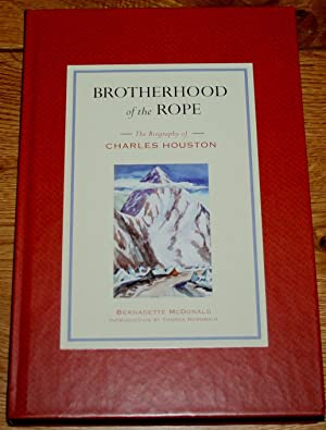 Brotherhood of Rope. The Biography of Charles Houston