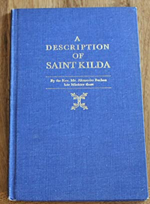 A Description of Saint Kilda: Giving an Account of Its Situation, Extent, Soil, Product, Bays, Ro...