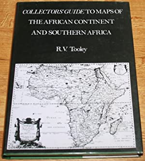 Collector's Guide to Maps of the African Continent and Southern Africa.