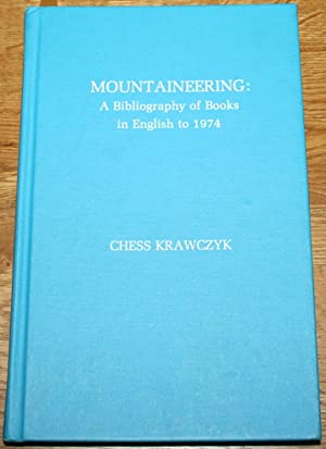 Mountaineering : A Bibliography of Books in English to 1974.