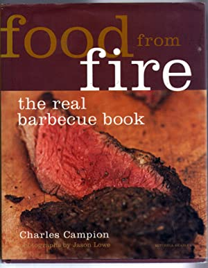 Food From Fire- The Real Barbecue Book