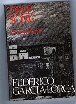 Deep Song and Other Prose: Lorca, Federico Garcia