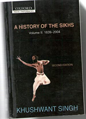 A History of the Sikhs 1839-2004: Singh, Khushwant