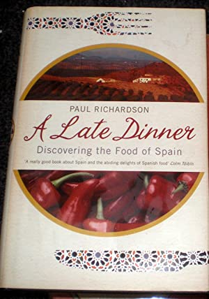 A Late Dinner:Discovering The Food of Spain