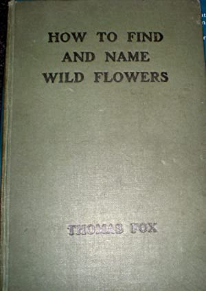 How To Find And Name Wild Flowers: Fox, Thomas