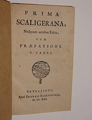 Prima Scaligerana, nusquam antehac edita, cum praefatione: SCALIGER,J.J.-