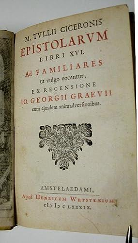 M. Tullii Ciceronis Epistolarum libri XVI. Ad: CICERO.