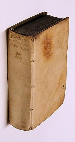 Auli Persii Flacci Satirarum liber. Isaacus Casaubonus: PERSIUS.