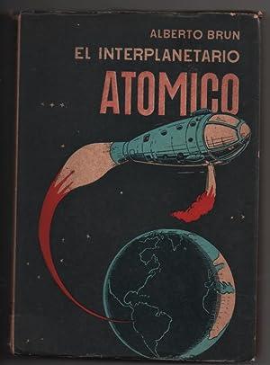 El Interplanetario Atomica: Condensado del relato de un viaje asombroso al planeto Saturno, en un ...