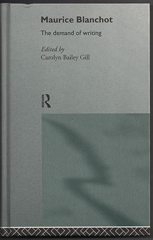 Maurice Blanchot: The Demand of Writing: Gill, Carolyn Bailey