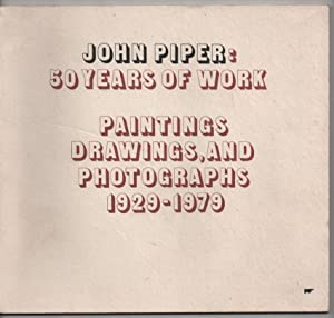 John Piper: 50 Years of Work- Paintings,: Piper, John; Betjeman,