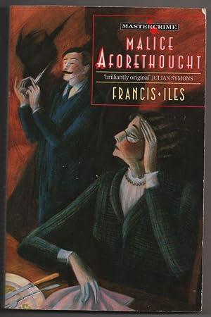 Malice Aforethought (Master Crime): Francis Iles