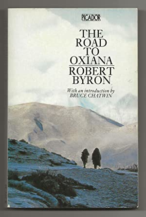 The Road to Oxiana (Picador Books): ROBERT BYRON with