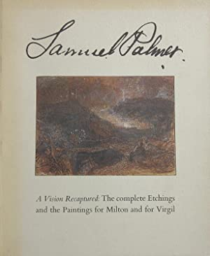Samuel Palmer: A Vision Recaptured. The Complete: Lightbrown, Ronald