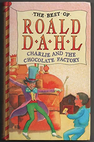 Charlie and the Chocolate Factory (The best: Dahl, Roald