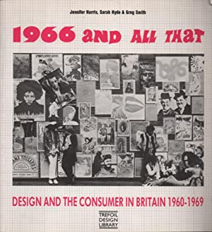 1966 and All That: Whitworth Art Gallery 3 October-6 December Design and the Consumer in Britain, ...