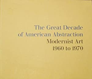 The Great Decade of American Abstraction Modernist: Carmean Jr., E.A.