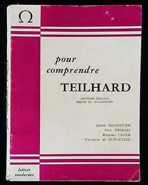 POUR COMPRENDRE TEILHARD ( de CHARDIN ): MONESTIER André /