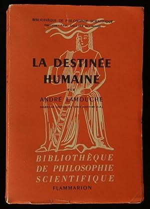 LA DESTINEE HUMAINE .: LAMOUCHE André