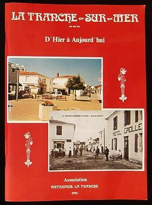 LA TRANCHE-SUR-MER D'HIER A AUJOURD'HUI .: BOIRAL Michel /