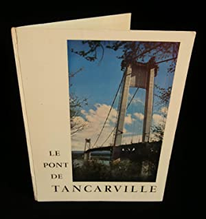 LE PONT DE TANCARVILLE, Génèse et Réalisation: NICOLAS Jean-Yves (