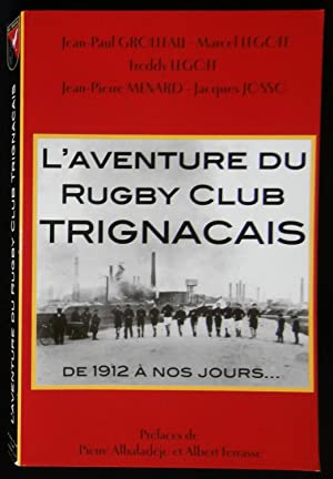 L'AVENTURE DU RUGBY CLUB TRIGNACAIS, de 1912: GROLLEAU Jean-Paul /