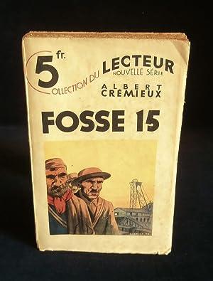 FOSSE 15, Roman de la mine .: CREMIEUX Albert