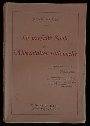 LA PARFAITE SANTE PAR L'ALIMENTATION RATIONNELLE.: NOUIS René