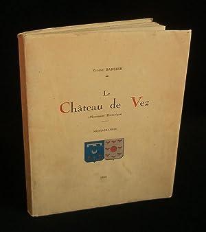 LE CHÂTEAU DE VEZ ( Monument Historique): BARBIER Eugène