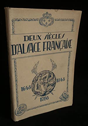 DEUX SIECLES D'ALSACE FRANCAISE 1648 - 1798: PONTEIL Félix /