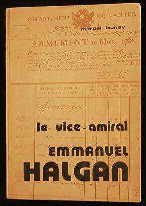 UN DEMI SIECLE D'HISTOIRE DE LA MARINE, LE VICE-AMIRAL EMMANUEL HALGAN 1771-1852 .: LAUNAY ...