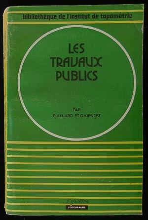 LES TRAVAUX PUBLICS.: ALLARD René /