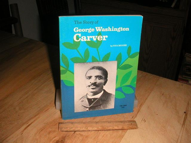 The Story Of George Washington Carver By Eva Moore Scholastic Book