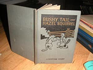 Bushy Tail and Hazel Squirrel, a Bedtime Story: Famous, Howard B