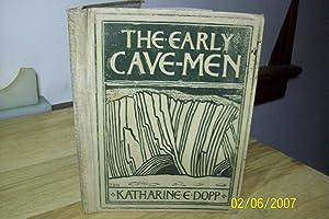 The Early Cave Men: Dopp, Katharine E