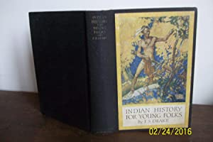 Indian history for Young Folks: Drake, F. S.