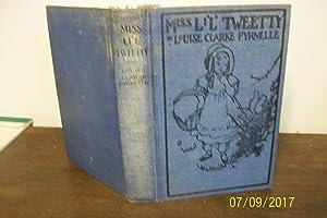 Miss Li'l' Tweetty: Pyrnelle, Louise Clarke