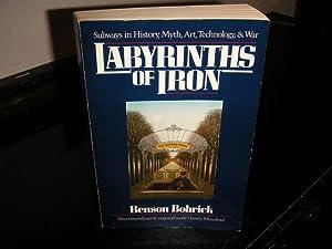 Labyrinths of Iron; Subways of History, Myth,: Benson Bobrick