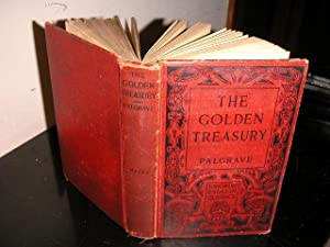 The Golden Treasury; Selected from the Best: Francis Turner Palgrave