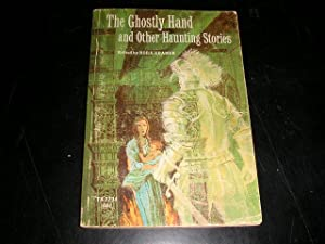 The Ghostly Hand and Other Haunting Stories: Nora Kramer (Editor)