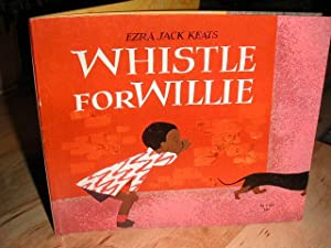 Whistle for Willie: Ezra Jack Keats