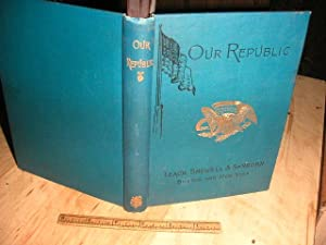 Our Republic: a Text Book Upon the Civil Government of the United States
