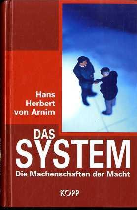 Das Systen. Die Machenschaften der Macht.: Hans Herbert von