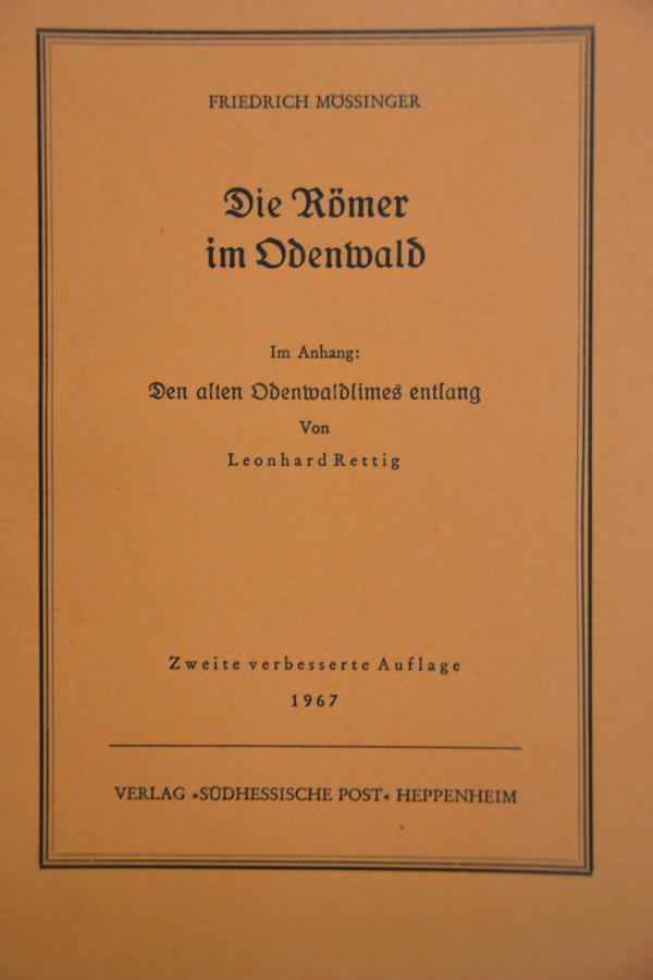 Die Römer im Odenwald. Den alten Oberwaldlimes: Mössinger, Friedrich: