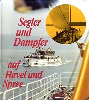 Segler und Dampfer auf Havel und Spree: Potsdam, Berlin